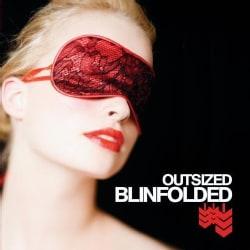 OUTSIZED - BLINDFOLDED