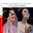 MARIA & JOAN SUTHERLAND CALLAS - ART OF THE COLORATURA