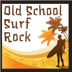 OLD SCHOOL SURF ROCK - OLD SCHOOL SURF ROCK