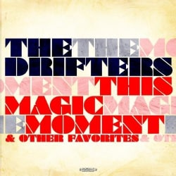 DRIFTERS - THIS MAGIC MOMENT & OTHER FAVORITES