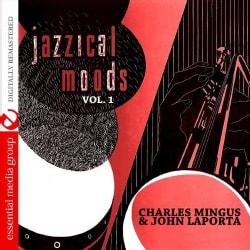 CHARLES & JOHN LAPORTA MINGUS - VOL. 1-JAZZICAL MOODS