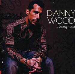 DANNY WOOD - COMING HOME