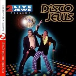 2 LIVE JEWS - 2 LIVE JEWS PRESENT: DISCO JEWS