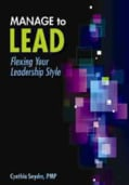 Manage to Lead: Flexing Your Leadership Style (Paperback)