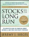 Stocks for the Long Run: The Definitive Guide to Financial Market Returns & Long-Term Investment Strategies (Hardcover)