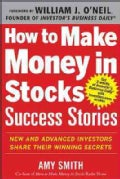 How to Make Money in Stocks Success Stories: New and Advanced Investors Share Their Winning Secrets (Paperback)