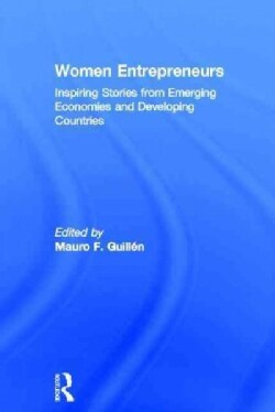 Women Entrepreneurs: Inspiring Stories from Emerging Economies and Developing Countries (Hardcover)