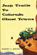 Jeep Trails to Colorado Ghost Towns (Paperback)