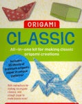 Origami Classic: All-in-one Kit for Making Classic Origami Creations (Paperback)