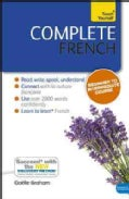 Teach Yourself Complete French: Beginner to Intermediate Course