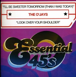 O'JAYS - ILL BE SWEETER TOMORROW (THAN I WAS TODAY)