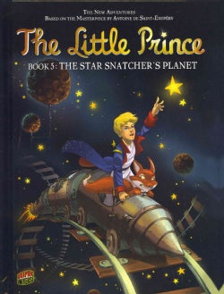 The Little Prince 5: The Star Snatcher's Planet (Hardcover)