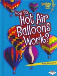 How Do Hot Air Balloons Work? (Hardcover)