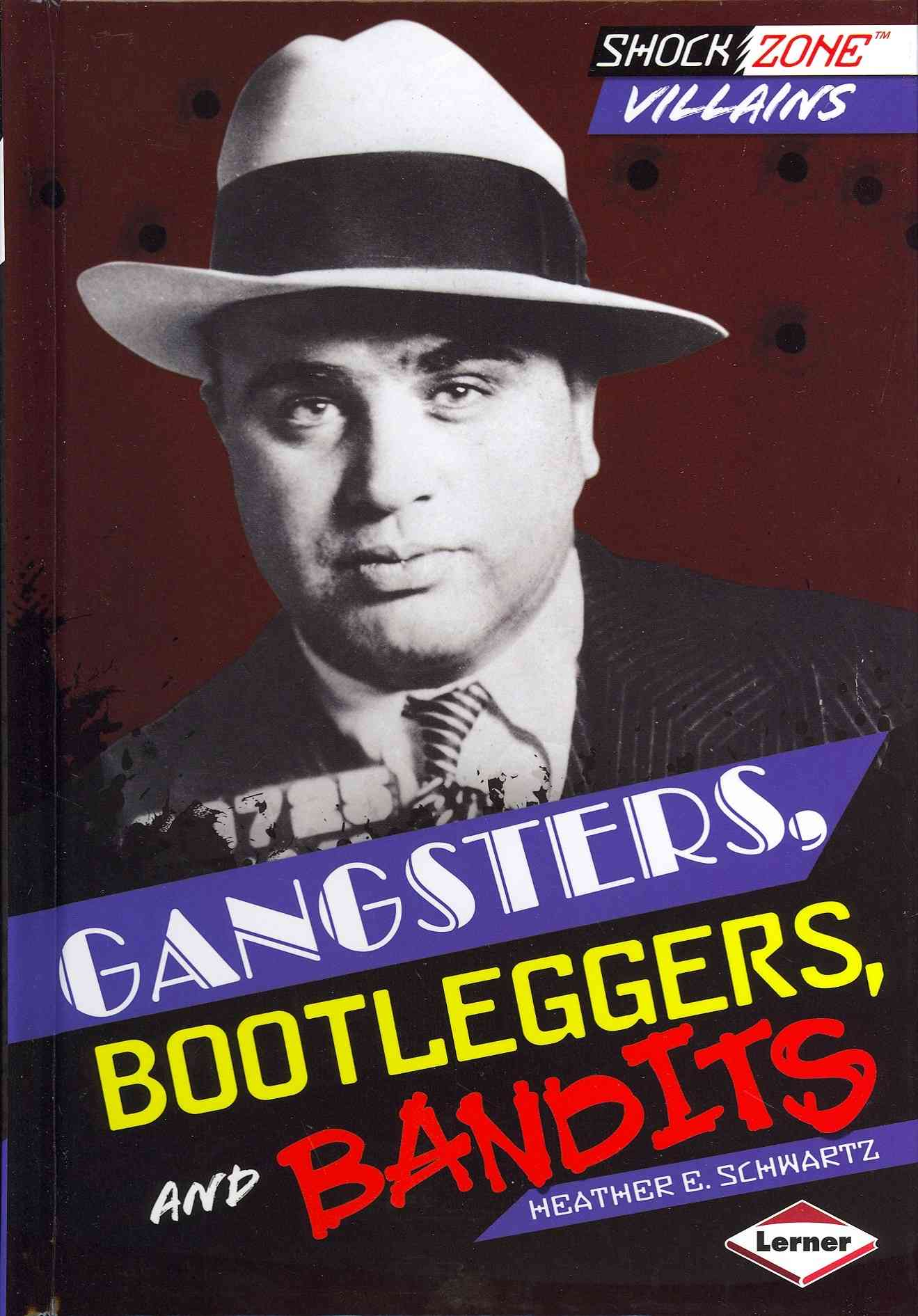 Gangsters, Bootleggers, and Bandits (Hardcover)