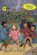 Summer Camp Science Mysteries 6: The Whispering Lake Ghosts: A Mystery About Sound (Paperback)