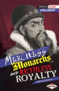Merciless Monarchs and Ruthless Royalty (Paperback)