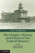 The Origins, History, and Future of the Federal Reserve: A Return to Jekyll Island (Hardcover)