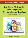 Intelligent Multimedia Technologies for Networking Applications: Techniques and Tools (Hardcover)