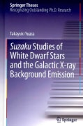Suzaku Studies of White Dwarf Stars and the Galactic X-Ray Background Emission (Hardcover)