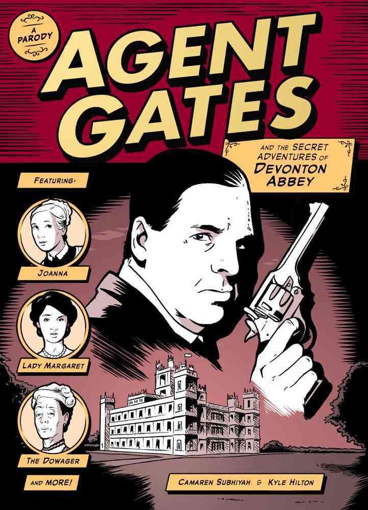 Agent Gates and the Secret Adventures of Devonton Abbey: A Parody (Paperback)