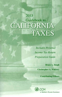 Guidebook to California Taxes 2013: Includes Personal Income Tax Return Preparation Guide (Paperback)