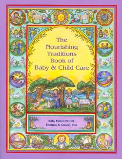 The Nourishing Traditions Book of Baby & Child Care (Paperback)