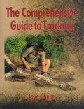 The Comprehensive Guide to Tracking: How to Track Animals and Humans by Using All the Senses and Logical Reasoning (Hardcover)