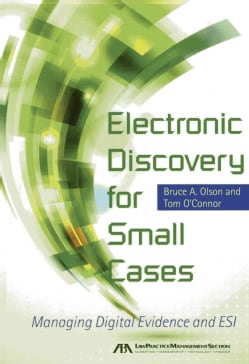 Electronic Discovery for Small Cases: Managing Digital Evidence and ESI (Paperback)