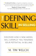 The Defining Skill in Selling: Discover How a New Model Will Catapult You TowardS Your Potential in Selling (Paperback)
