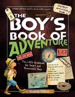 The Boy's Book of Adventure: The Little Guidebook for Smart and Resourceful Boys (Spiral bound)