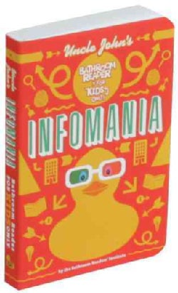 Uncle John's Infomania Bathroom Reader for Kids Only! (Paperback)