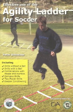 Effective Use of the Agility Ladder for Soccer (Paperback)