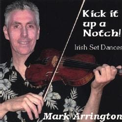 MARK ARRINGTON - KICK IT UP A NOTCH! IRISH SET DANCES