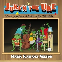MARK KAILANA NELSON - JUKE'N THE UKE