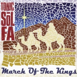 TONIC SOL-FA - MARCH OF THE KINGS