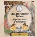 CHICKEN TRACTOR DELUXE - NIGHT CLUB JACKS & UNDERTAKERS