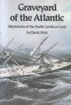 Graveyard of the Atlantic: Shipwrecks of the North Carolina Coast (Paperback)