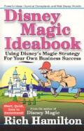 Disney Magic Ideabook: Using Disney's Magic Strategy for Your Own Business Success (Paperback)