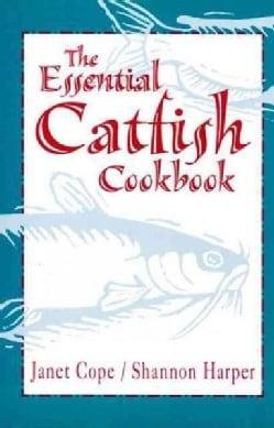 The Essential Catfish Cookbook (Paperback)