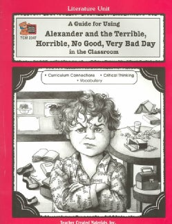 A Guide for Using Alexander and the Terrible, Horrible, No Good, Very Bad Day in the Classroom (Paperback)