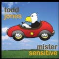 TODD JONES - MISTER SENSITIVE