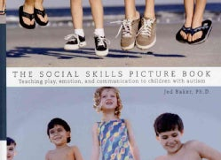The Social Skills Picture Book: Teaching Communication, Play and Emotion (Paperback)