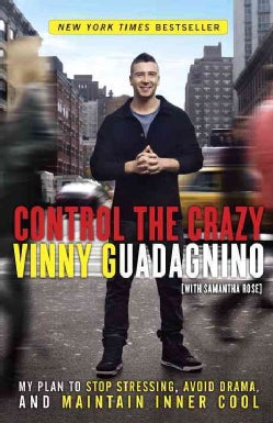 Control the Crazy: My Plan to Stop Stressing, Avoid Drama, and Maintain Inner Cool (Paperback)