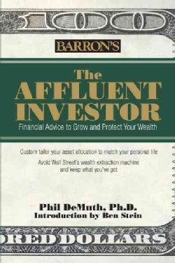 The Affluent Investor: Financial Advice to Grow and Protect Your Wealth (Hardcover)