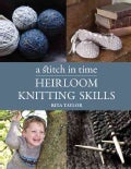 A Stitch in Time: Heirloom Knitting Skills (Paperback)