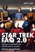 Star Trek FAQ 2.0: Everything Left to Know About Next Generation, the Movies, and Beyone (Paperback)