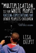 Multiplication Is for White People: Raising Expectations for Other People's Children (Paperback)