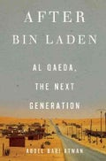 After Bin Laden: Al Qaeda, the Next Generation (Hardcover)