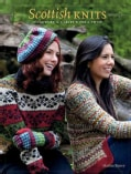 Scottish Knits: Colorwork and Cables With a Twist (Paperback)