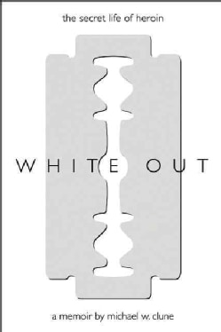 White Out: The Secret Life of Heroin (Paperback)